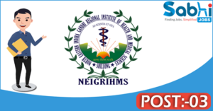 NEIGRIHMS recruitment 2018 notification 03 Dental Officer, Statistical Officer, Medical Physicist