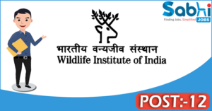 WII recruitment 2018 notification 12 Project Fellow, Project Biologists, Project Interns