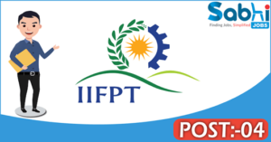 IIFPT recruitment 2018 notification Apply 04 Research Associate, Senior Research Fellow, Project Assistant