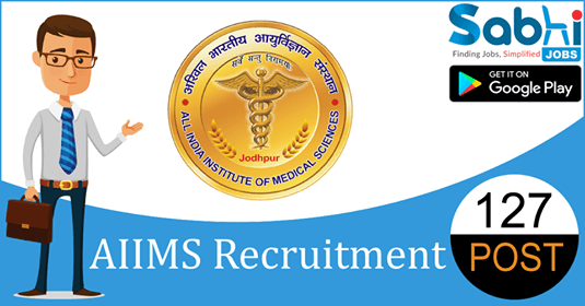 AIIMS Jodhpur recruitment 127 Senior Nursing Officer