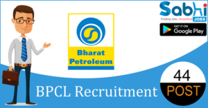 BPCL recruitment 2018-19 notification apply online for 44 General Workman