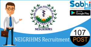 NEIGRIHMS recruitment 2018-19 notification apply for 107 Senior Resident Doctors, Junior Resident Doctors