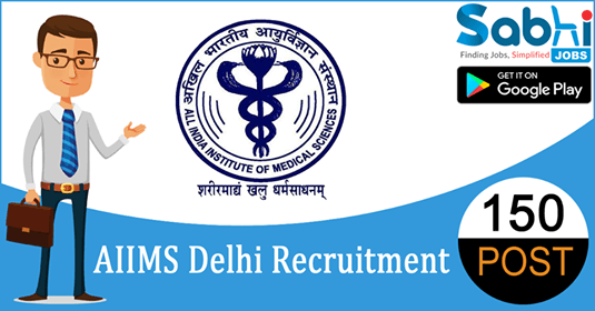 AIIMS Delhi recruitment 150 Assistant Professor
