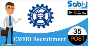 CMERI recruitment 2018-19 notification apply for 35 Project-JRF/ Project-SRF, Project Assistant