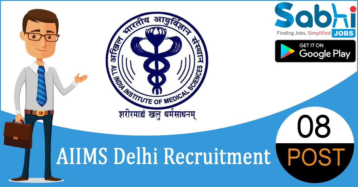 AIIMS Delhi recruitment 2018-19 notification apply for 08 Field Worker
