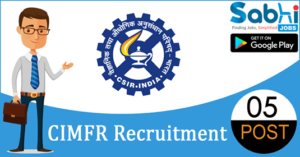 CIMFR recruitment 2018-19 notification apply for 05 Project Assistant