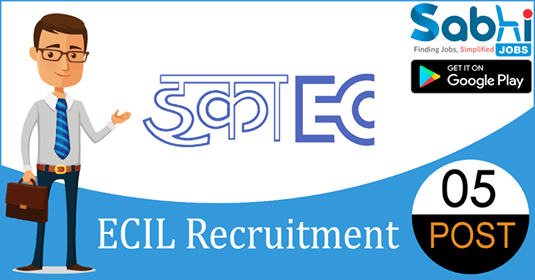 ECIL recruitment 05 Technical Officer, Scientific Assistant