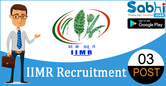 IIMR recruitment 2018-19 notification application for 03 SRF, Project Assistant