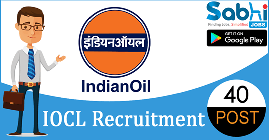 IOCL recruitment 40 Junior Engineering Assistant/ Junior Technical Assistant