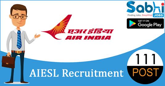 AIESL recruitment 2018-19 notification apply for 111 Aircraft Technician