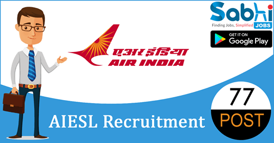 AIESL recruitment 2018-19 notification apply for 77 Aircraft Technician