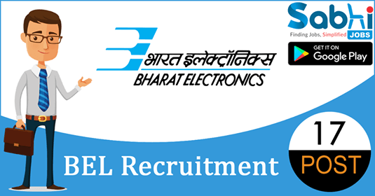 BEL recruitment 2018-19 notification apply for 17 Sr. Engineer, Dy. Engineer