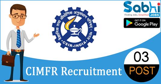 CIMFR recruitment 3 Project Assistant (Level-I, II)