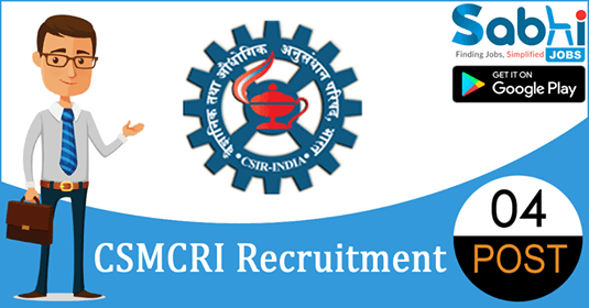 CSMCRI recruitment 2018-19 notification apply for 04 Project Assistant (Level-II, III)