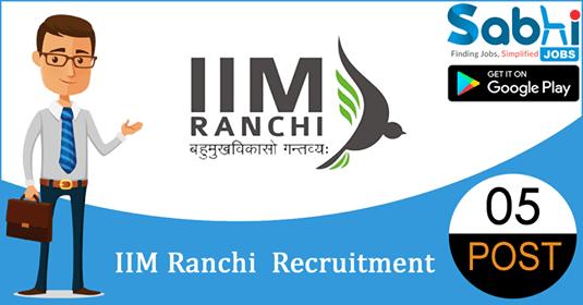 IIM Ranchi recruitment 2018-19 notification apply for 05 Academic Assistants