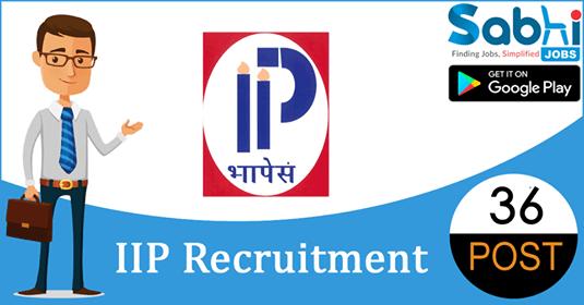 IIP recruitment 36 Project Assistant, Research Associate