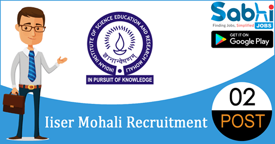 IISER Mohali recruitment 2018-19 notification apply for 02 Project Assistant