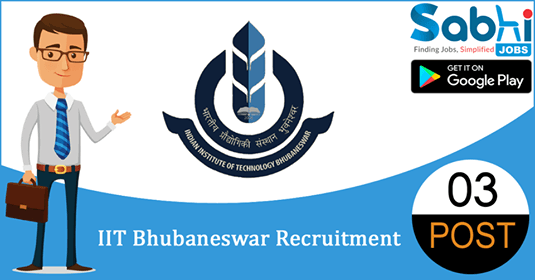 IIT Bhubaneswar recruitment 03 Project Scientist, Project Assistant