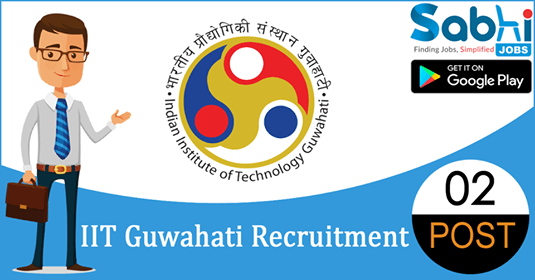 IIT Guwahati recruitment 02 Research Associate, Project Technician