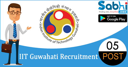 IIT Guwahati recruitment 05 Project Manager, Senior Technical Assistant