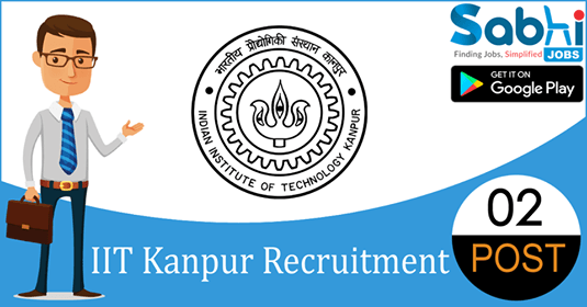 IIT Kanpur recruitment 02 Project Engineer, Senior Project Engineer