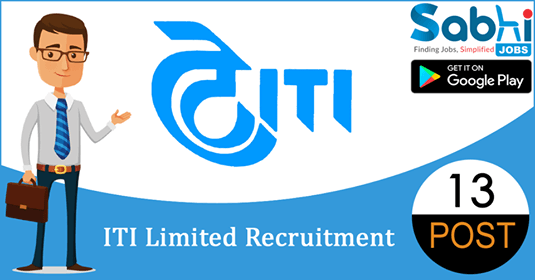 ITI Limited recruitment 13 Office Assistant