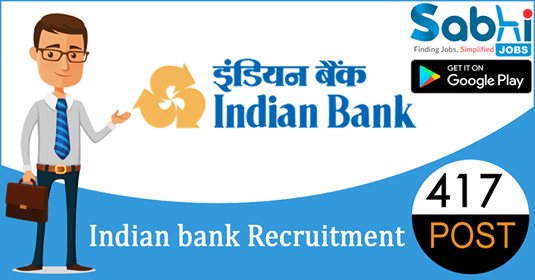 Indian Bank recruitment 417 Probationary Officer