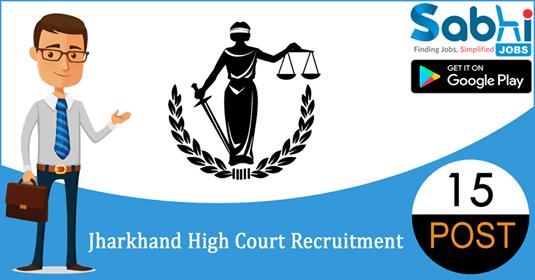 Jharkhand High Court recruitment 15 Legal Assistant