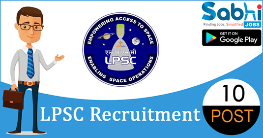 LPSC recruitment 2018-19 notification apply for 10 Scientist/ Engineer