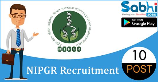 NIPGR recruitment 10 Junior Research Fellow, Office Assistant