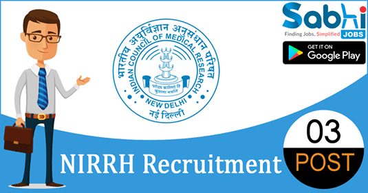NIRRH recruitment 2018-19 notification apply for 03 Sr. Investigator, Field Workers