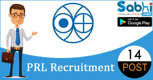 PRL recruitment 14 Scientific Assistant, Technical Assistant