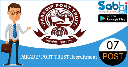 Paradip Port Trust recruitment 07 Engineer In-Charge, Sr. Accounts Officer
