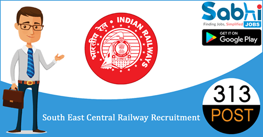 South East Central Railway recruitment 313 Apprentice