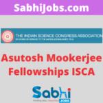 Asutosh Mookerjee Fellowships ISCA
