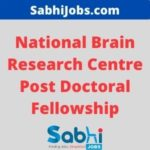 National Brain Research Centre Post Doctoral Fellowship 2021