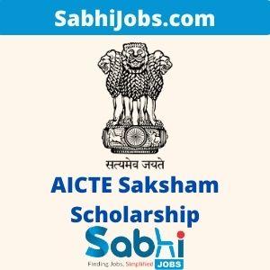 AICTE Saksham Scholarship 2020-21 – Last Date, Eligibilities, Benefits, Applications
