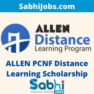 ALLEN PCNF Distance Learning Scholarship 2020 – Last Date, Eligibility, Application Form