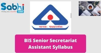 BIS Senior Secretariat Assistant Syllabus