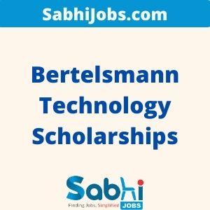Bertelsmann Technology Scholarships 2020 – Last Date, Eligibility, Applications