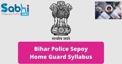Bihar Police Sepoy Home Guard Syllabus