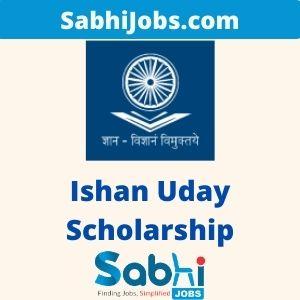 Ishan Uday Scholarship 2020 – Last Date, Benefits, Eligibility, Applications