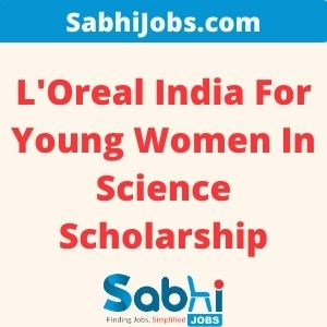 L'Oreal India For Young Women In Science Scholarship 2020