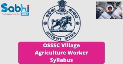 OSSSC Village Agriculture Worker Syllabus 2020