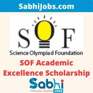 SOF Academic Excellence Scholarship 2020-21 – Last Date, Eligibility, Applications