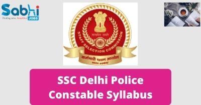 SSC Delhi Police Constable Syllabus 2020