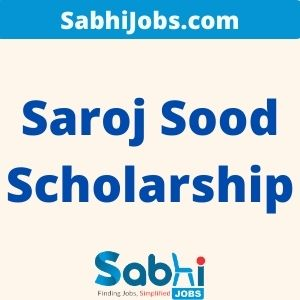 Saroj Sood Scholarship 2020 – Last Date, Eligibility, Applications