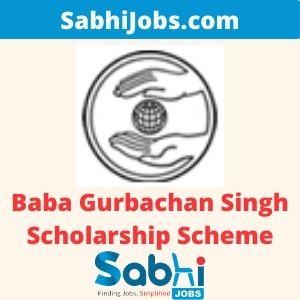 Baba Gurbachan Singh Scholarship Scheme 2020-21 – Last Date, Applications