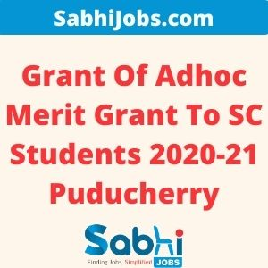 Grant Of Adhoc Merit Grant To SC Students 2020-21 Puducherry