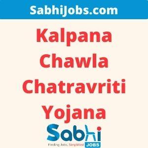 Kalpana Chawla Chatravriti Yojana 2020 – Last Dare, Rewards, Eligibility, Applications